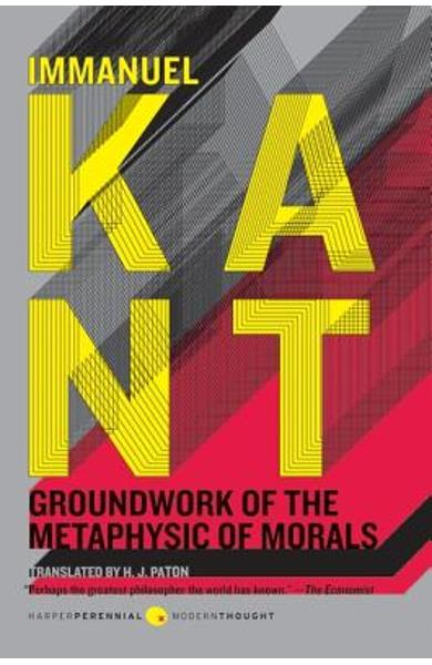 Groundwork of the Metaphysic of Morals - Immanuel Kant