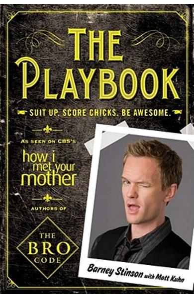 The Playbook: Suit Up. Score Chicks. Be Awesome. - Neil Patrick Harris