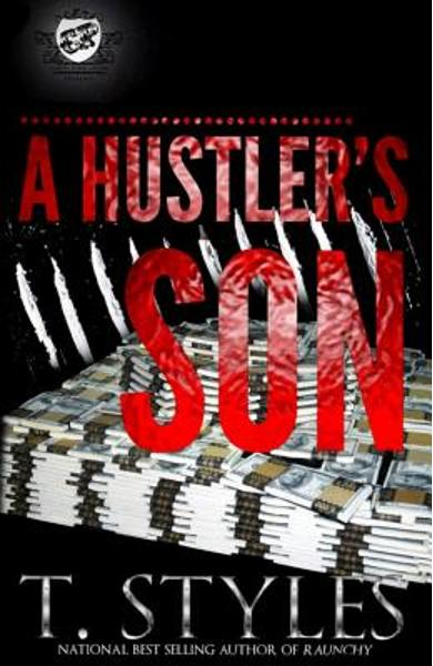 A Hustler's Son (the Cartel Publications Presents) - T. Styles