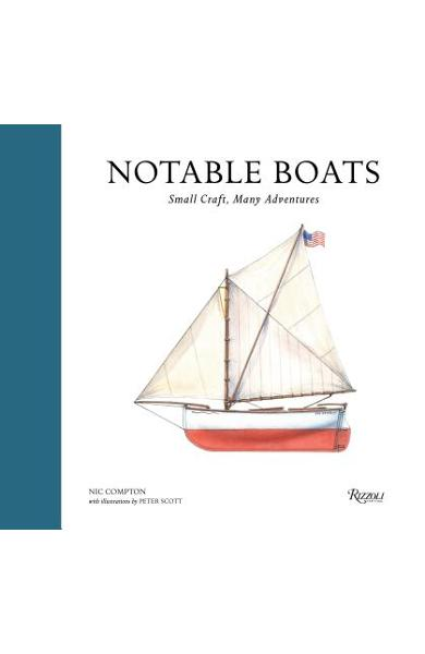 Notable Boats: Small Craft, Many Adventures - Nic Compton