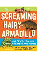 The Screaming Hairy Armadillo and 76 Other Animals with Weird, Wild Names - Matthew Murrie