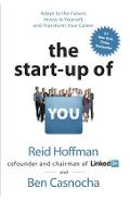 The Start-Up of You: Adapt to the Future, Invest in Yourself, and Transform Your Career - Reid Hoffman