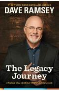 The Legacy Journey: A Radical View of Biblical Wealth and Generosity - Dave Ramsey