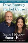 Smart Money Smart Kids: Raising the Next Generation to Win with Money - Dave Ramsey