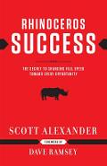 Rhinoceros Success: The Secret to Charging Full Speed Toward Every Opportunity - Scott Alexander