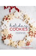 Holiday Cookies: Showstopping Recipes to Sweeten the Season [a Baking Book] - Elisabet Der Nederlanden