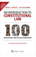 An Introduction to Constitutional Law: 100 Supreme Court Cases Everyone Should Know - Randy E. Barnett