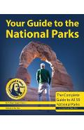 Your Guide to the National Parks, 2nd Edition: The Complete Guide to All 59 National Parks - Michael Joseph Oswald