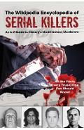 The Wikipedia Encyclopedia of Serial Killers: An A-Z Guide to History's Most Heinous Murderers - Wikipedia