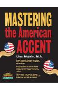 Mastering the American Accent with Downloadable Audio - Lisa Mojsin
