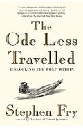 The Ode Less Travelled: Unlocking the Poet Within - Stephen Fry