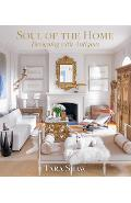 Soul of the Home: Designing with Antiques - Tara Shaw