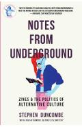Notes from Underground: Zines and the Politics of Alternative Culture - Stephen Duncombe