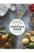 The New Cocktail Hour: The Essential Guide to Hand-Crafted Drinks - Andr� Darlington