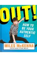 Out!: How to Be Your Authentic Self - Miles Mckenna