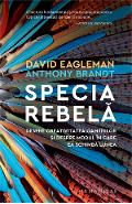 Specia rebela - Anthony Brandt, David Eagleman
