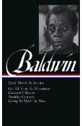 James Baldwin: Early Novels & Stories (Loa #97): Go Tell It on the Mountain / Giovanni's Room / Another Country / Going to Meet the Man - James Baldwin