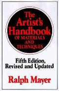 The Artist's Handbook of Materials and Techniques: Fifth Edition, Revised and Updated - Ralph Mayer