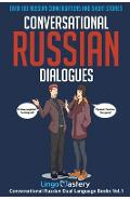 Conversational Russian Dialogues: Over 100 Russian Conversations and Short Stories - Lingo Mastery