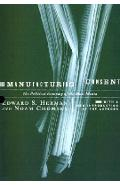 Manufacturing Consent: The Political Economy of the Mass Media - Edward S. Herman