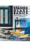 Stained Glass Basics: Techniques * Tools * Projects - Chris Rich