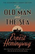 The Old Man and the Sea: The Hemingway Library Edition - Ernest Hemingway
