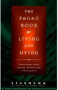The Pagan Book of Living and Dying: T/K - Starhawk
