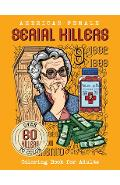 American Female SERIAL KILLERS: Coloring Book for Adults. Over 60 killers to color - Brian Berry