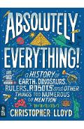 Absolutely Everything!: A History of Earth, Dinosaurs, Rulers, Robots and Other Things Too Numerous to Mention - Christopher Lloyd