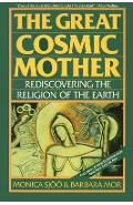 The Great Cosmic Mother: Rediscovering the Religion of the Earth - Monica Sjoo