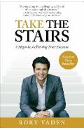 Take the Stairs: 7 Steps to Achieving True Success - Rory Vaden