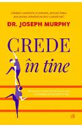 Crede in tine - Dr. Joseph Murphy