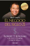 El Negocio del Siglo 21 = The Business of the 21st Century - Robert T. Kiyosaki