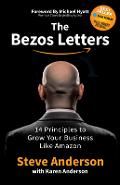 The Bezos Letters: 14 Principles to Grow Your Business Like Amazon - Steve Anderson