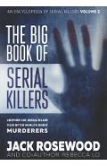 The Big Book of Serial Killers Volume 2: Another 150 Serial Killer Files of the World's Worst Murderers - Rebecca Lo