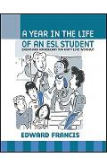 A Year in the Life of an ESL Student - Edward Francis