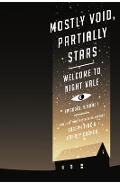 Mostly Void, Partially Stars: Welcome to Night Vale Episodes, Volume 1 - Joseph Fink