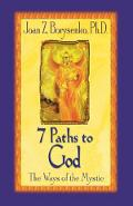 7 Paths to God: The Ways of the Mystic - Joan Borysenko