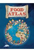 Food Atlas: Discover All the Delicious Foods of the World - Giulia Malerba