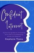 Confident Introvert - Stephanie Thoma