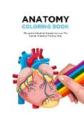 Anatomy Coloring Book: The Best Anatomy Coloring Book and Physiology Workbook to Help you Learn the Easy Way - Timeline Publisher