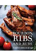 Bourbon, Ribs, and Rubs: The Magic of Cooking Low and Slow - Cider Mill Press