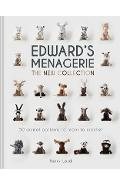 Edward's Menagerie: The New Collection, Volume 4: 50 Animal Patterns to Learn to Crochet - Kerry Lord