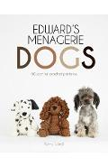 Edward's Menagerie: Dogs, Volume 3: 50 Canine Crochet Patterns - Kerry Lord