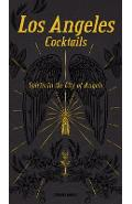 Los Angeles Cocktails: Spirits in the City of Angels - Andrea Richards