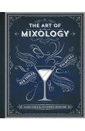 The Art of Mixology: Classic Cocktails and Curious Concoctions - Parragon Books