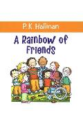 A Rainbow of Friends - P. K. Hallinan