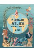 The Mermaid Atlas: Merfolk of the World - Anna Claybourne
