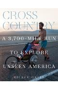 Cross Country: A 3,700-Mile Run to Explore Unseen America - Rickey Gates