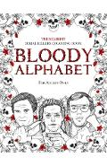 Bloody Alphabet: The Scariest Serial Killers Coloring Book. A True Crime Adult Gift - Full of Famous Murderers. For Adults Only. - Brian Berry
